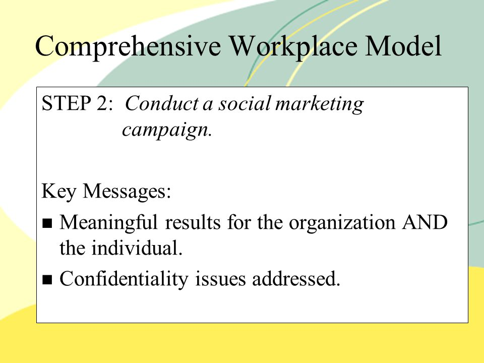 Comprehensive Workplace Model STEP 2: Conduct a social marketing campaign.