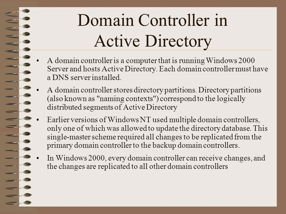 Domain Controller in Active Directory A domain controller is a computer that is running Windows 2000 Server and hosts Active Directory.