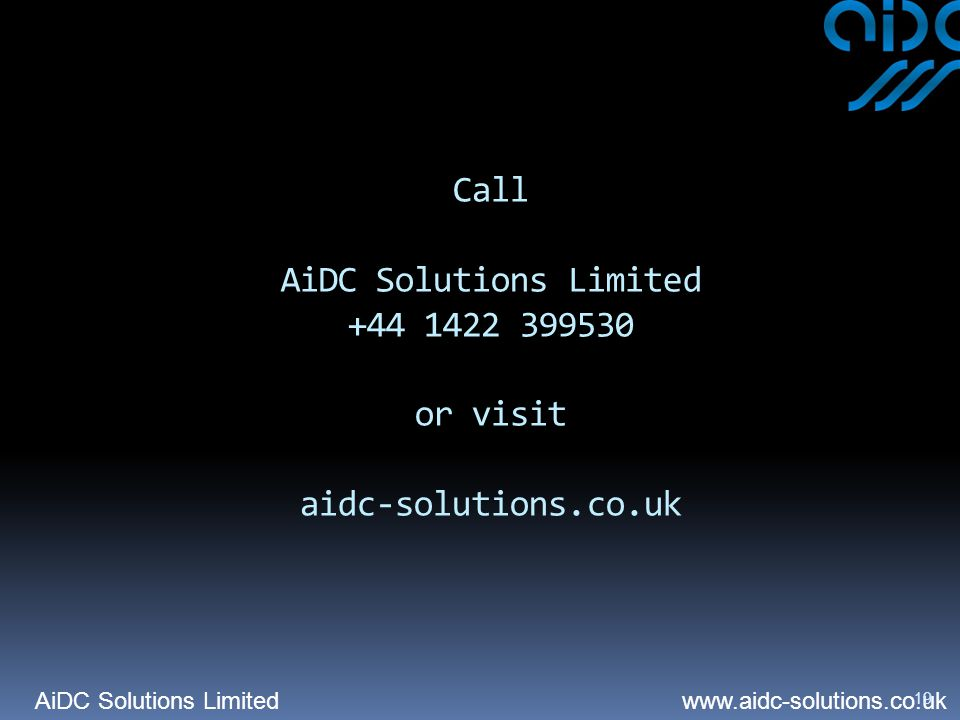 AiDC Solutions Limited   19 Call AiDC Solutions Limited or visit aidc-solutions.co.uk