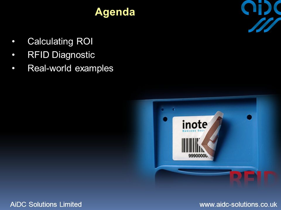 AiDC Solutions Limited   Calculating ROI RFID Diagnostic Real-world examples Agenda