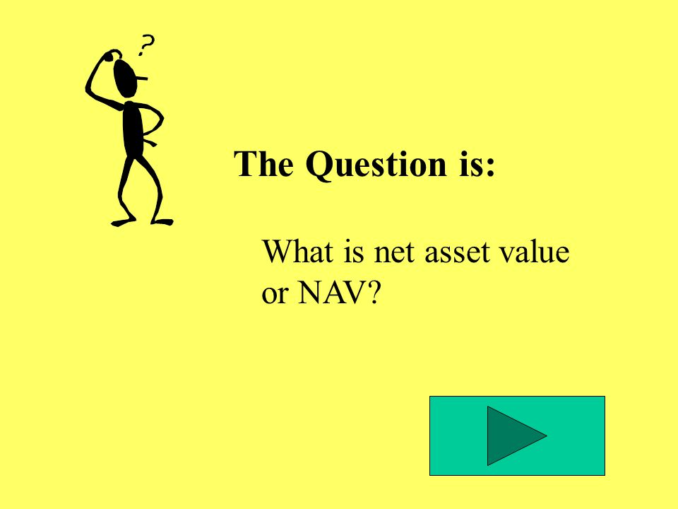 The Question is: What is net asset value or NAV