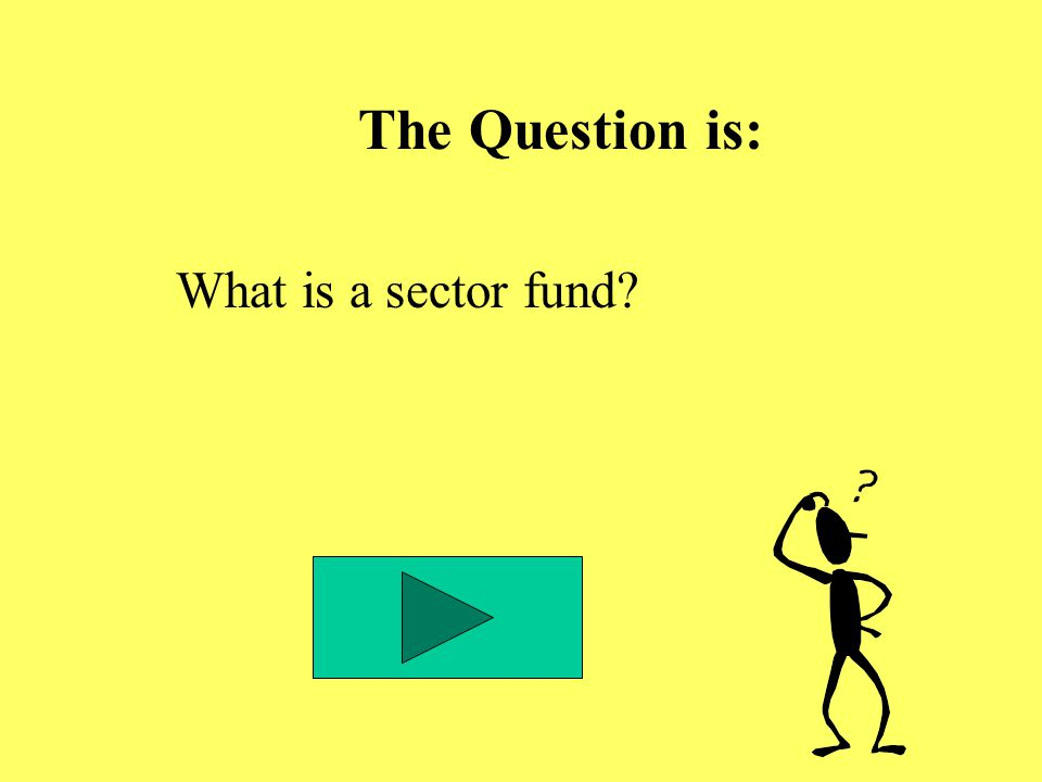 The Question is: What is a sector fund