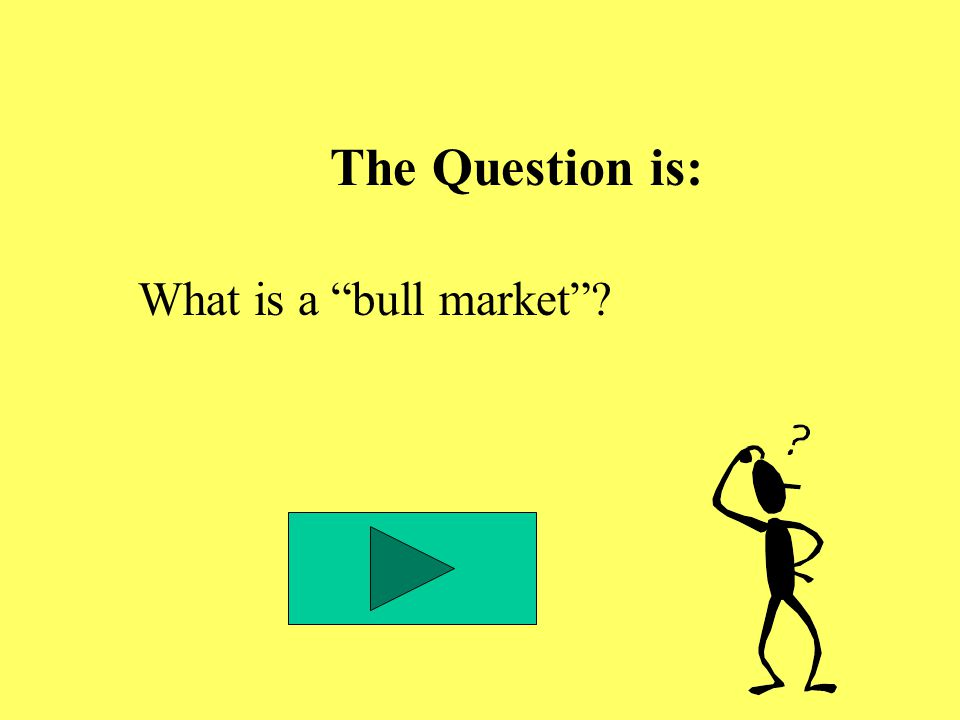 The Question is: What is a bull market