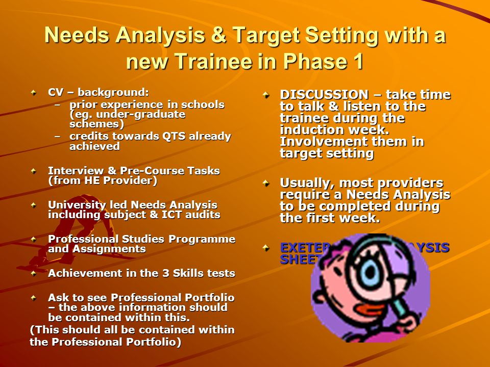 Needs Analysis & Target Setting with a new Trainee in Phase 1 CV – background: –prior experience in schools (eg.