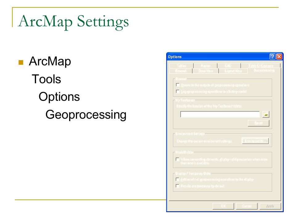 ArcMap Settings ArcMap Tools Options Geoprocessing