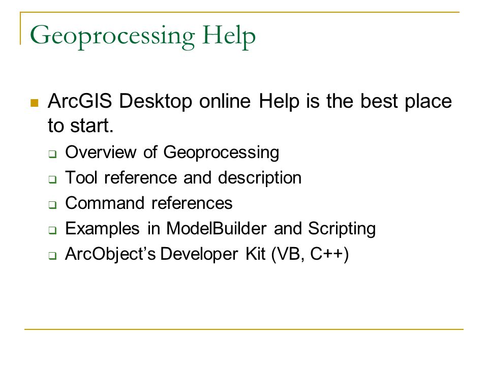 Geoprocessing Help ArcGIS Desktop online Help is the best place to start.
