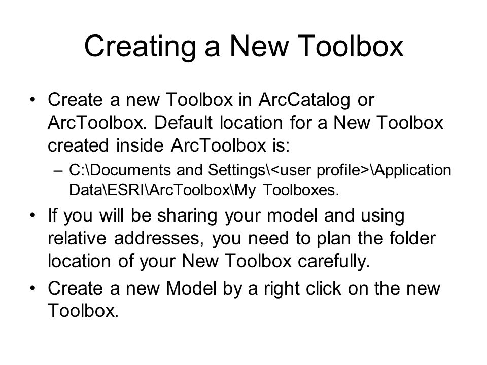 Creating a New Toolbox Create a new Toolbox in ArcCatalog or ArcToolbox.
