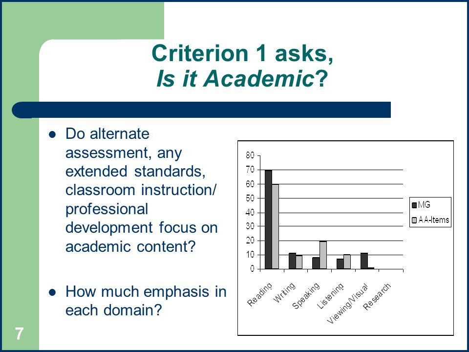 7 Criterion 1 asks, Is it Academic.