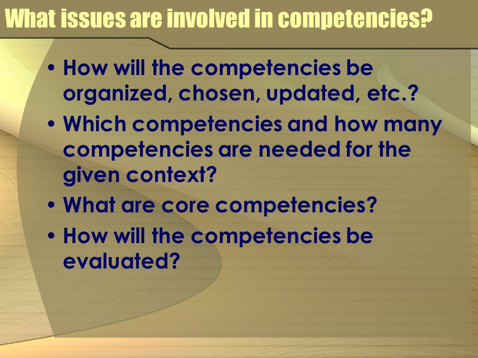 What issues are involved in competencies.