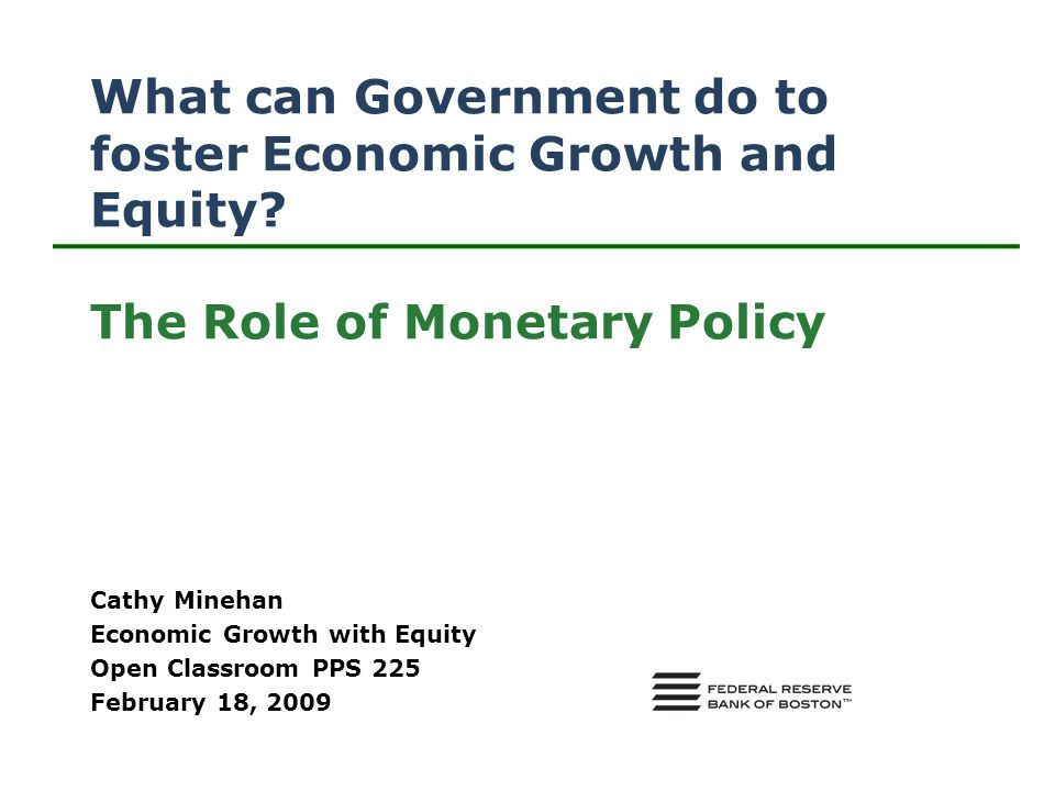What can Government do to foster Economic Growth and Equity.