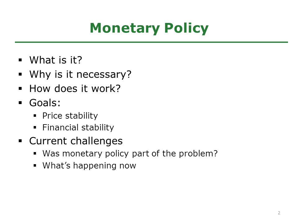 Monetary Policy  What is it.  Why is it necessary.