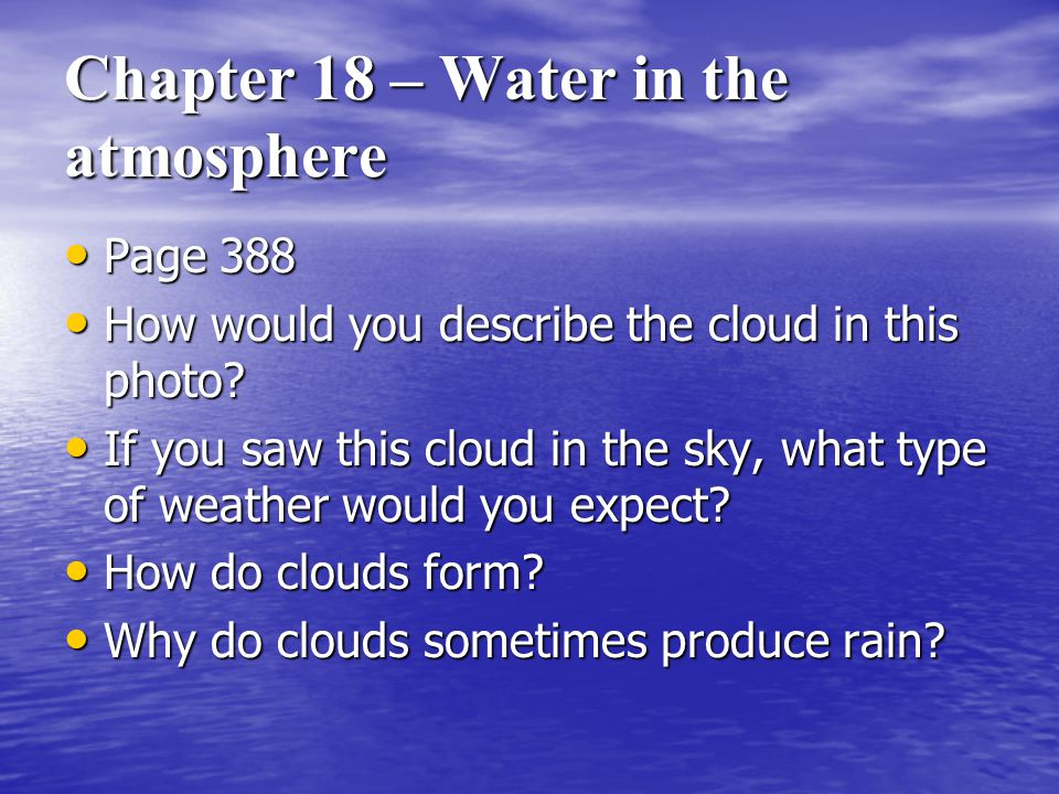 Chapter 18 – Water in the atmosphere Page 388 How would you describe the cloud in this photo.