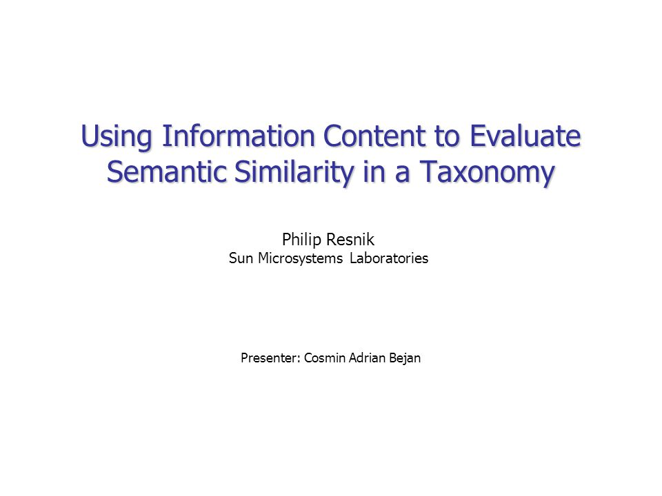 Using Information Content to Evaluate Semantic Similarity in
