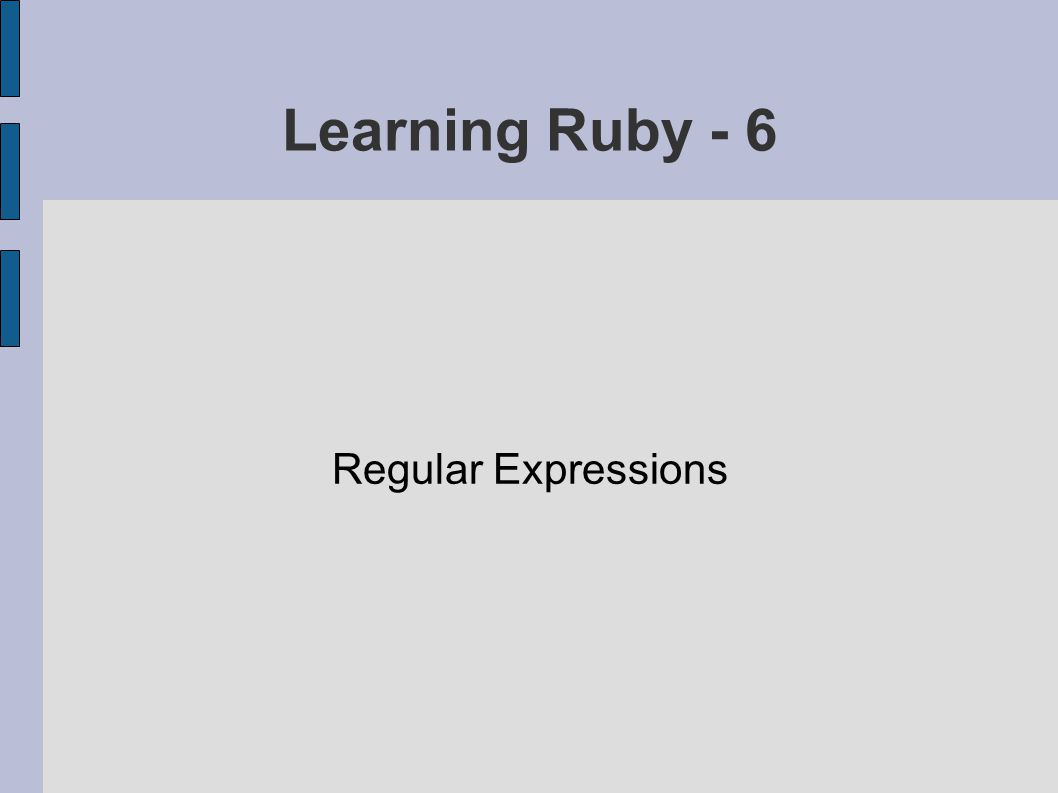 Learning Ruby - 6 Regular Expressions