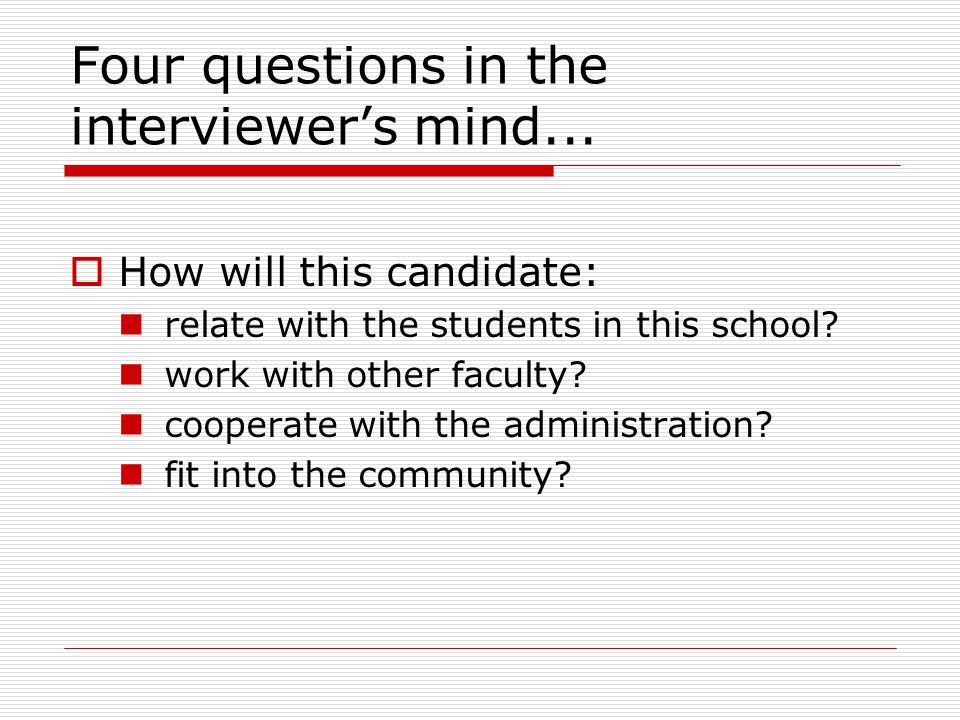 Four questions in the interviewer's mind...