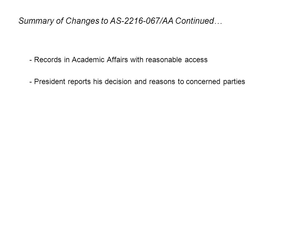 - Records in Academic Affairs with reasonable access - President reports his decision and reasons to concerned parties