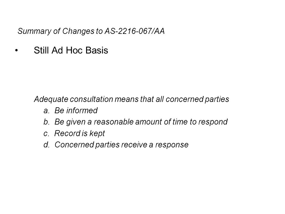 Summary of Changes to AS /AA Still Ad Hoc Basis Adequate consultation means that all concerned parties a.