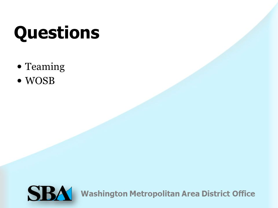 Washington Metropolitan Area District Office Questions Teaming WOSB