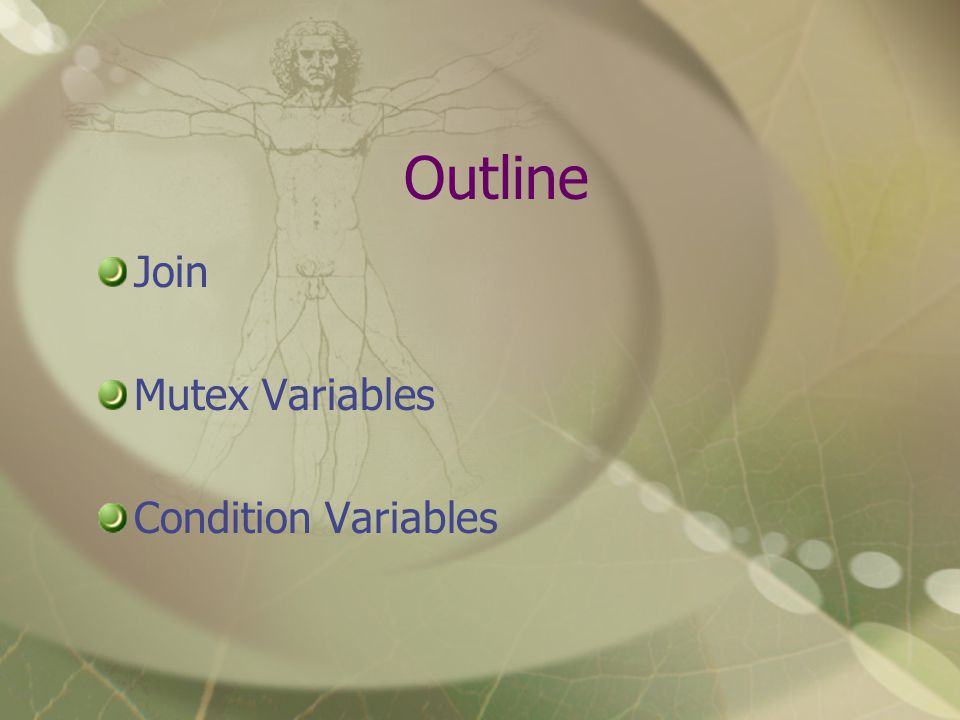 Outline Join Mutex Variables Condition Variables