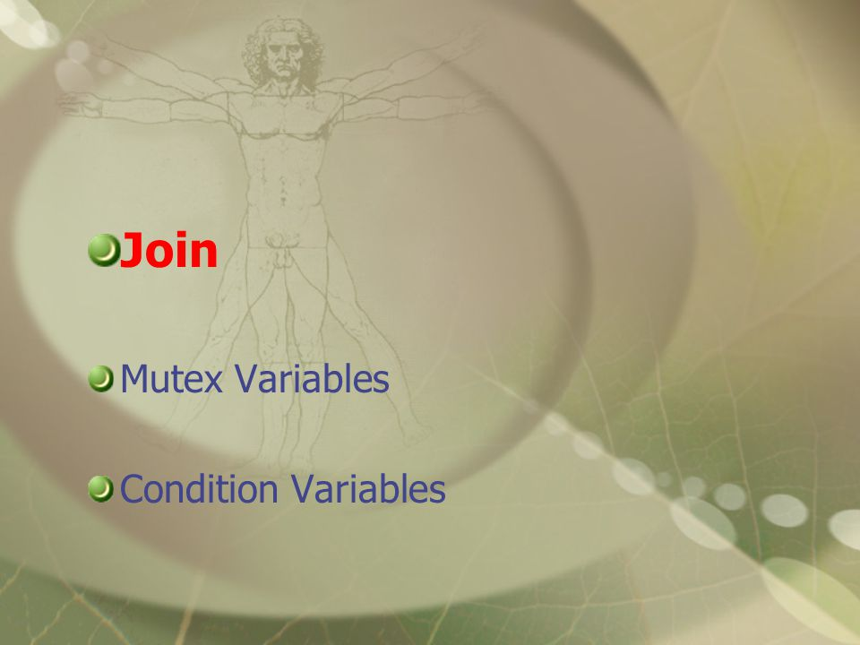 Join Mutex Variables Condition Variables