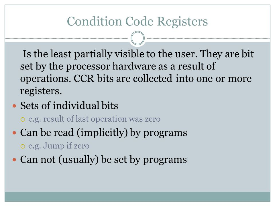 Condition Code Registers Is the least partially visible to the user.