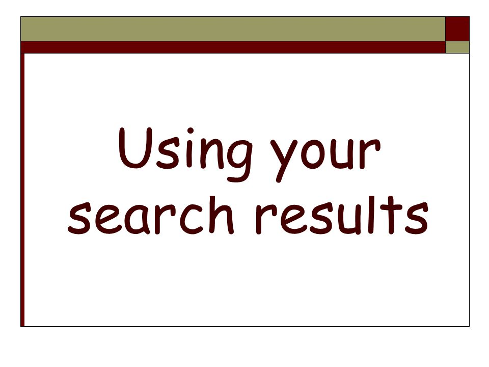 Using your search results