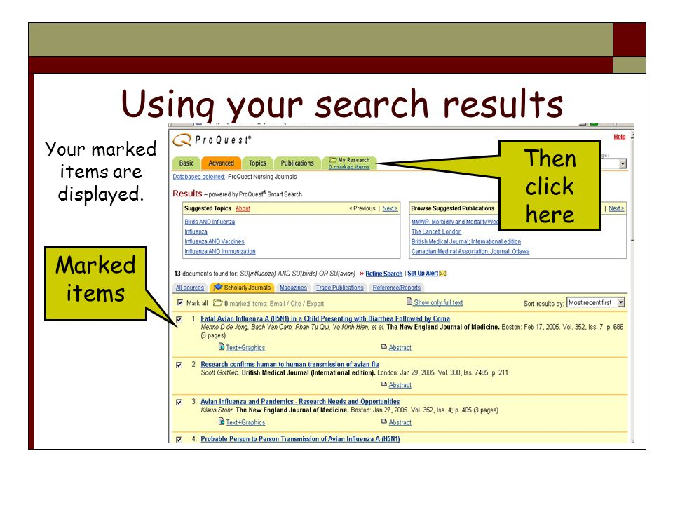Using your search results Your marked items are displayed. Marked items Then click here