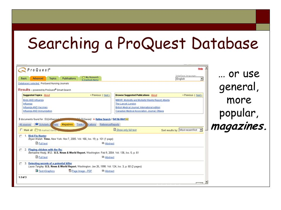 Searching a ProQuest Database … or use general, more popular, magazines.
