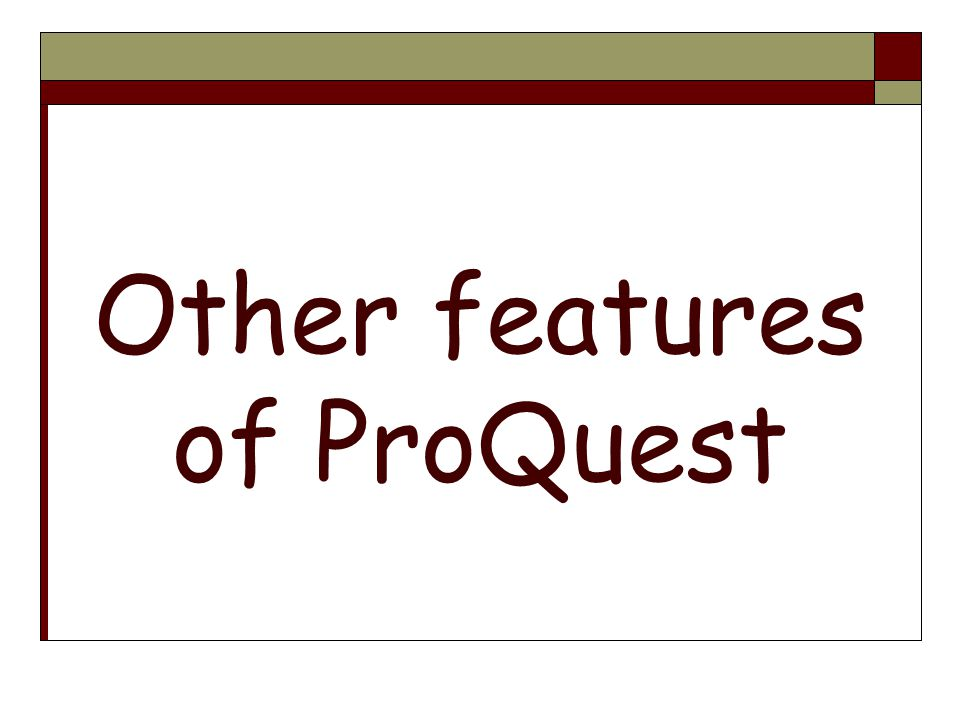 Other features of ProQuest