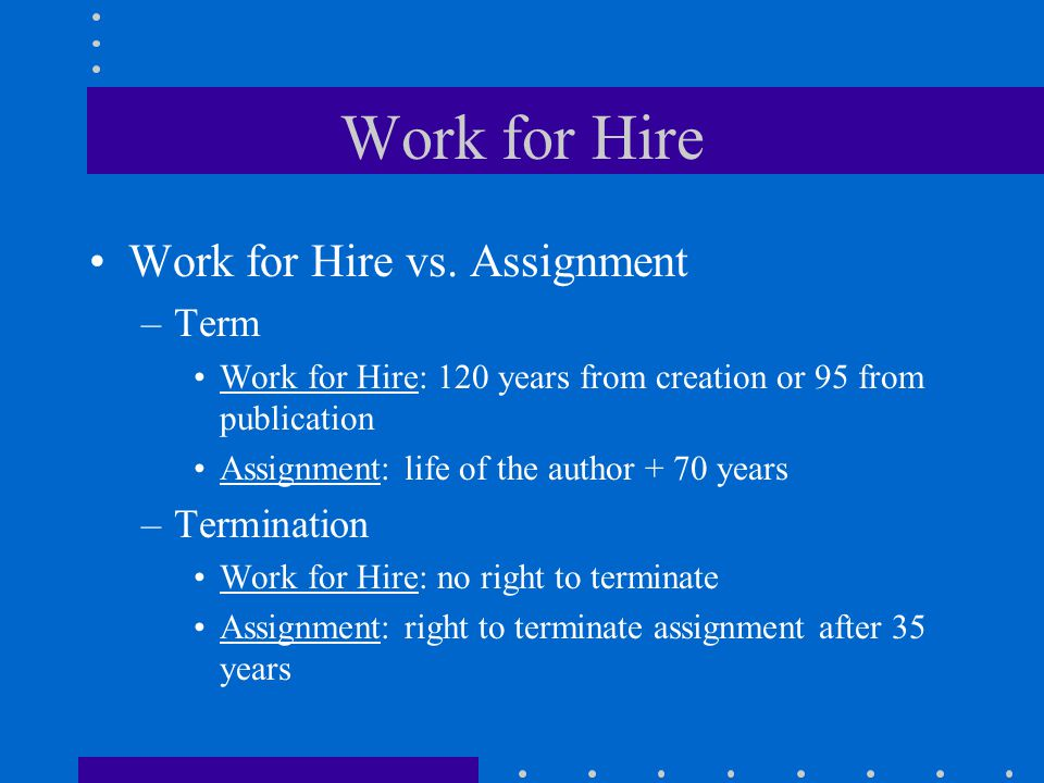 Work for Hire Work for Hire vs.