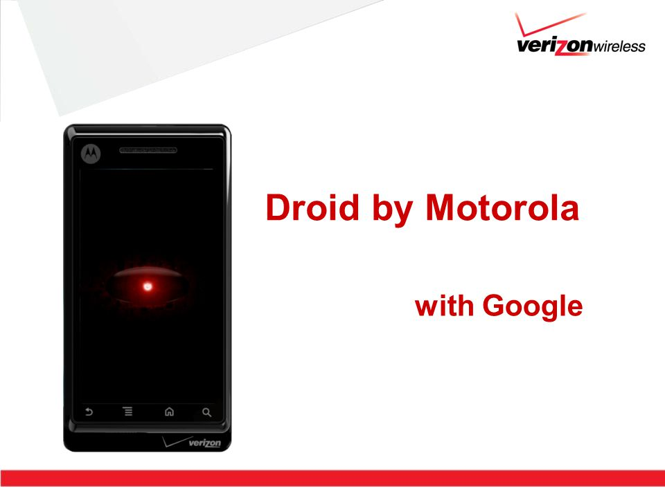 Droid by Motorola with Google  2 Droid / Google Experience