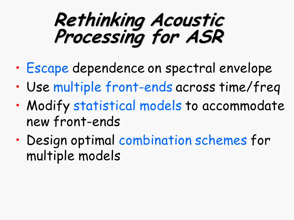 Use Multiple Front Ends Across Time Freq Modify Statistical Models To Accommodate New Design Optimal Combination Schemes For