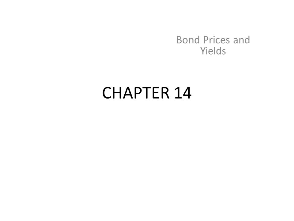 CHAPTER 14 Bond Prices and Yields