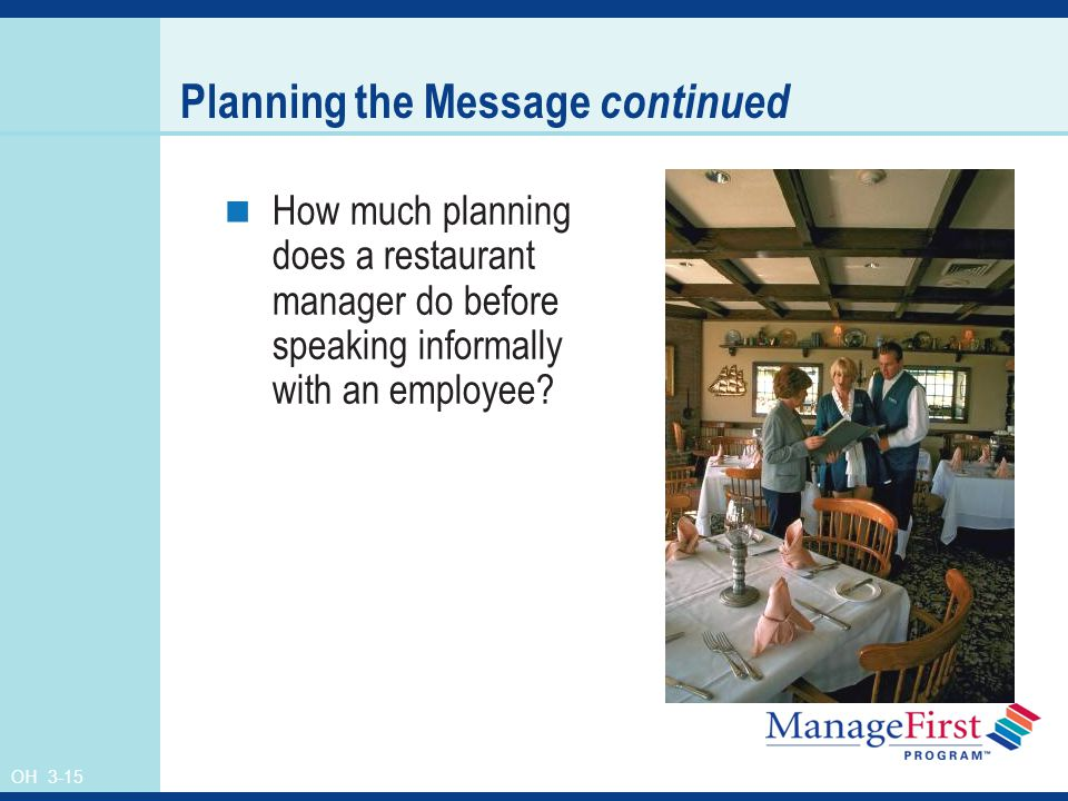 OH 3-15 How much planning does a restaurant manager do before speaking informally with an employee.