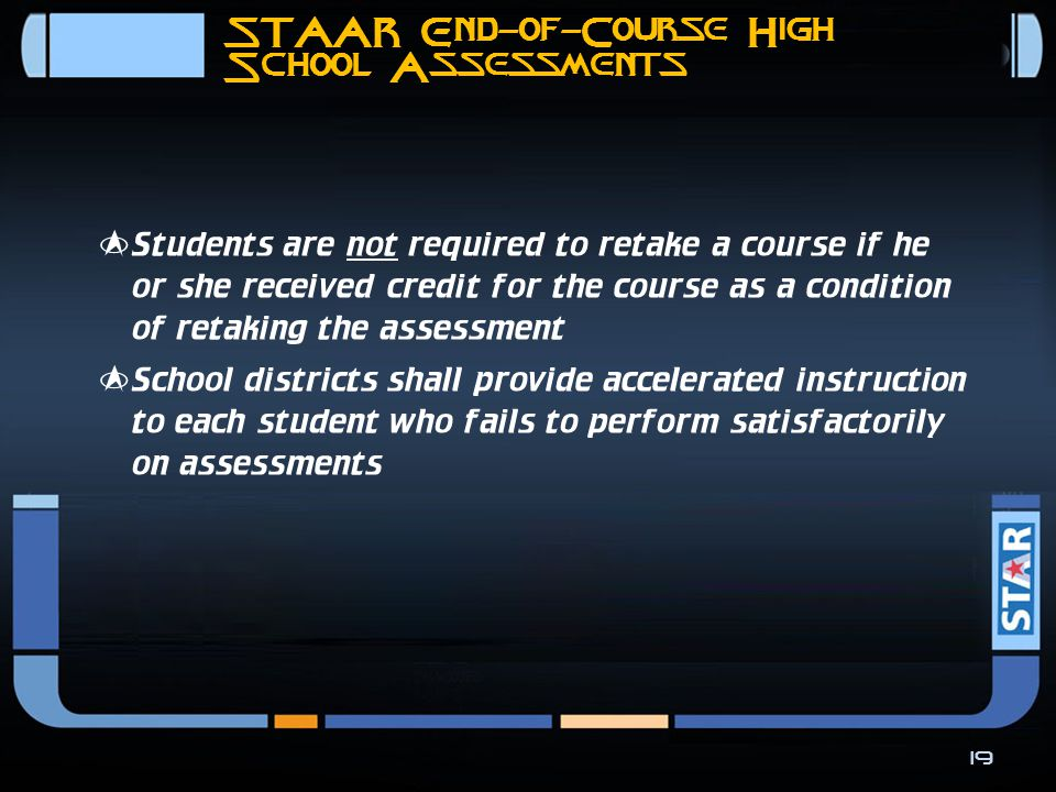 STAAR Performance Standard EOC Assessments  English III and Algebra II assessments will include a performance standard, Level III: Advanced Academic Performance, that indicates postsecondary readiness.