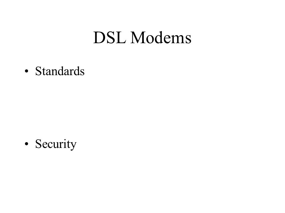 DSL Modems Standards Security