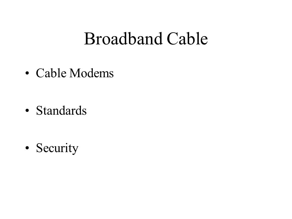 Broadband Cable Cable Modems Standards Security