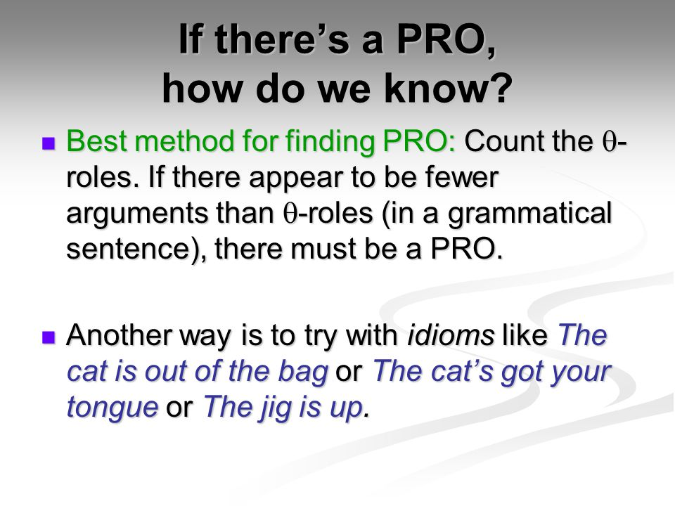If there's a PRO, how do we know. Best method for finding PRO: Count the  - roles.