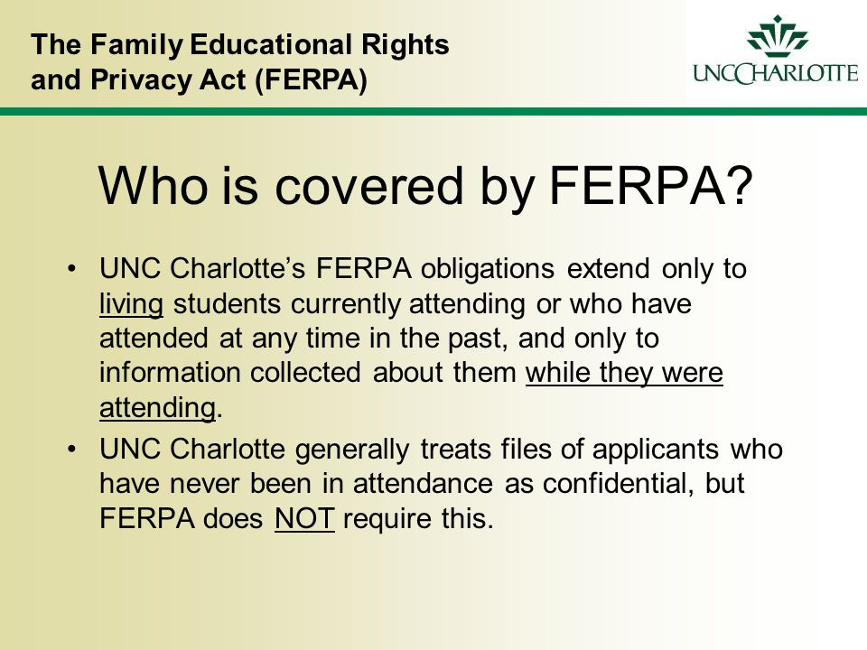 The Family Educational Rights and Privacy Act (FERPA) Who is covered by FERPA.