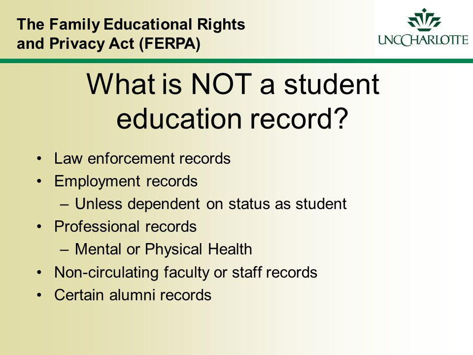 The Family Educational Rights and Privacy Act (FERPA) What is NOT a student education record.