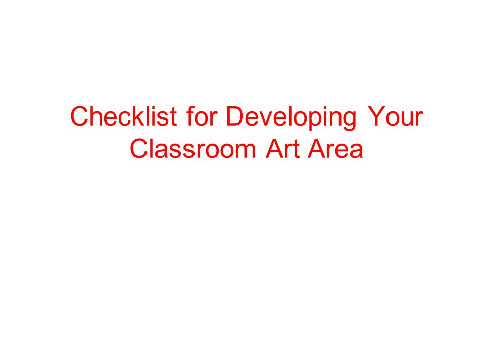 Checklist for Developing Your Classroom Art Area