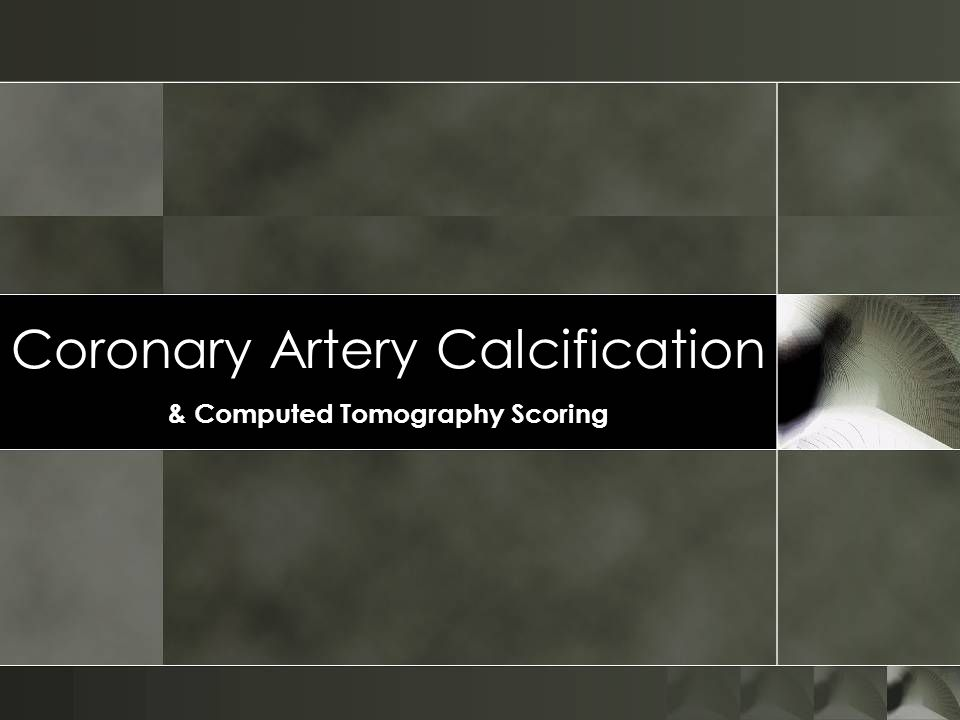 Coronary Artery Calcification & Computed Tomography Scoring