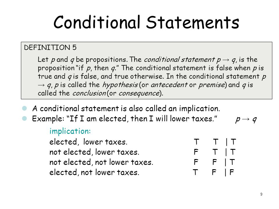 Conditional Statements DEFINITION 5 Let p and q be propositions.