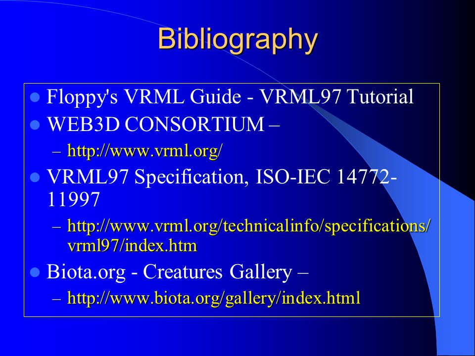 VRML Virtual Reality Modeling Language  What Are We Going to