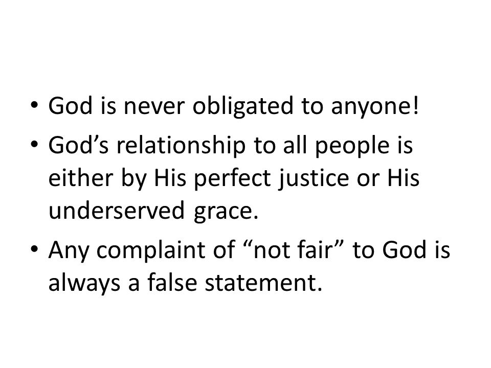God is never obligated to anyone.