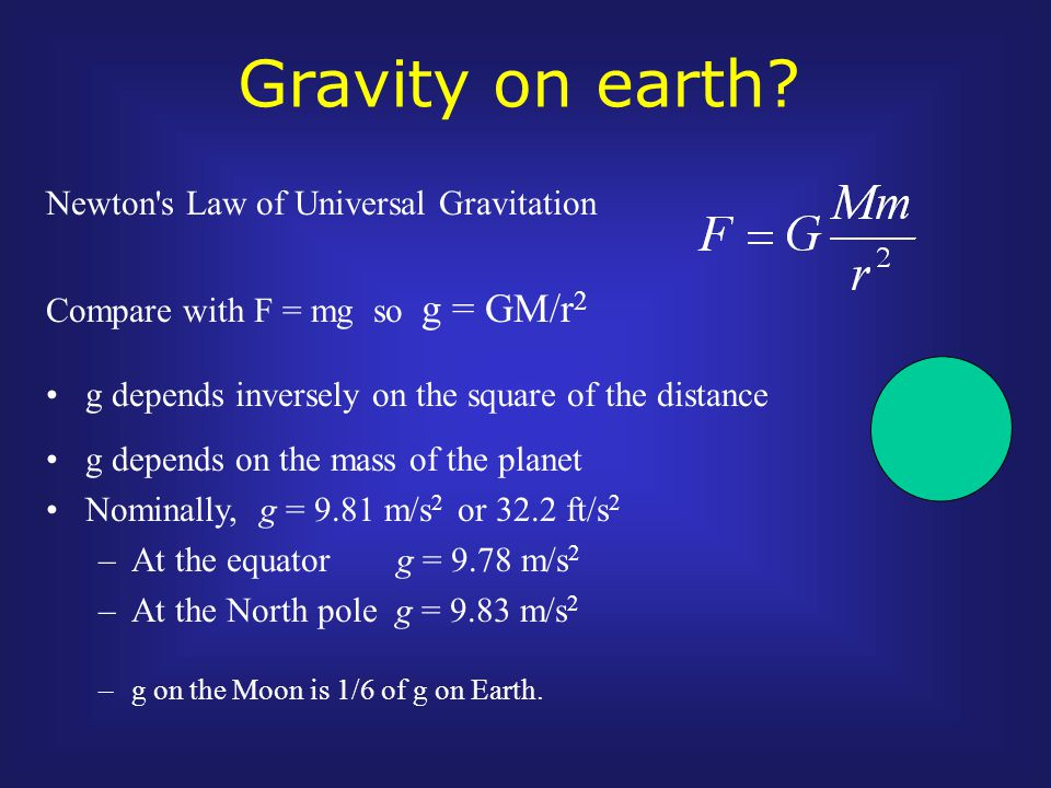 Gravity on earth.