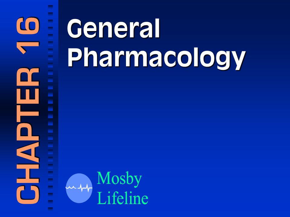 General Pharmacology CHAPTER 16