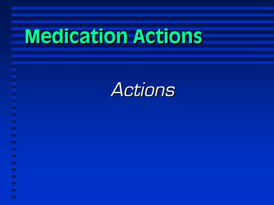 Medication Actions Actions