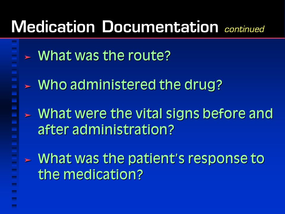  What was the route.  Who administered the drug.