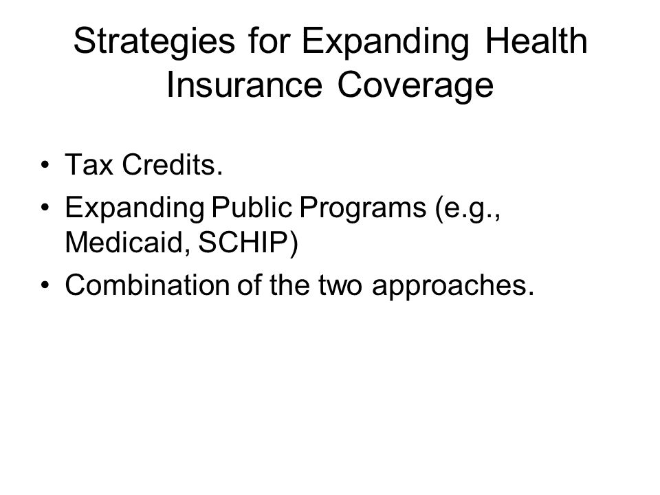 Strategies for Expanding Health Insurance Coverage Tax Credits.